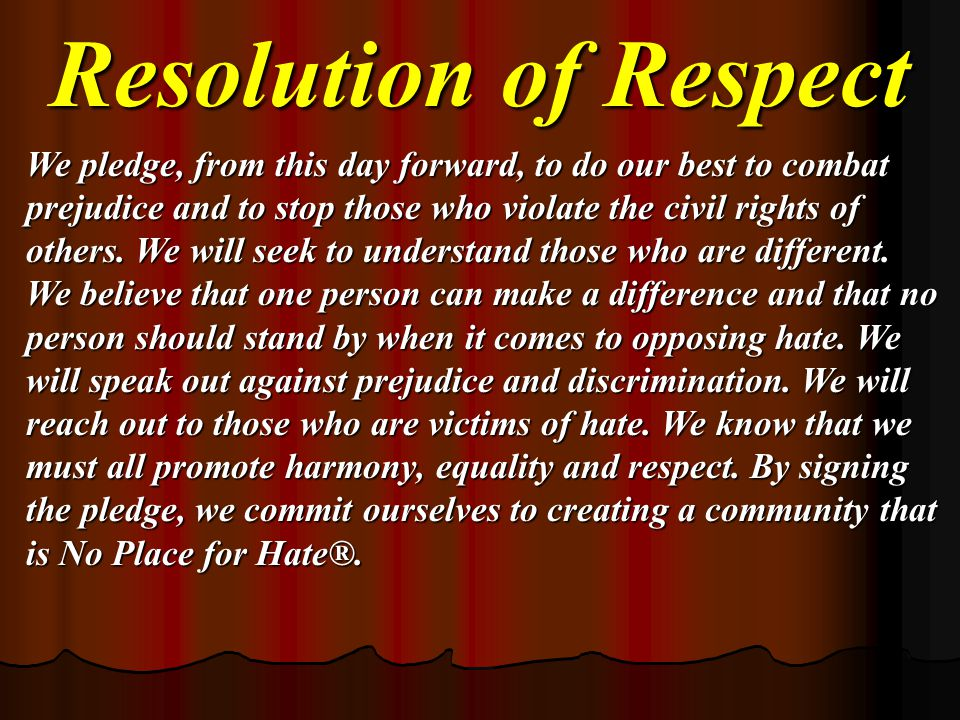We pledge, from this day forward, to do our best to combat prejudice and to stop those who violate the civil rights of others. We will seek to underst