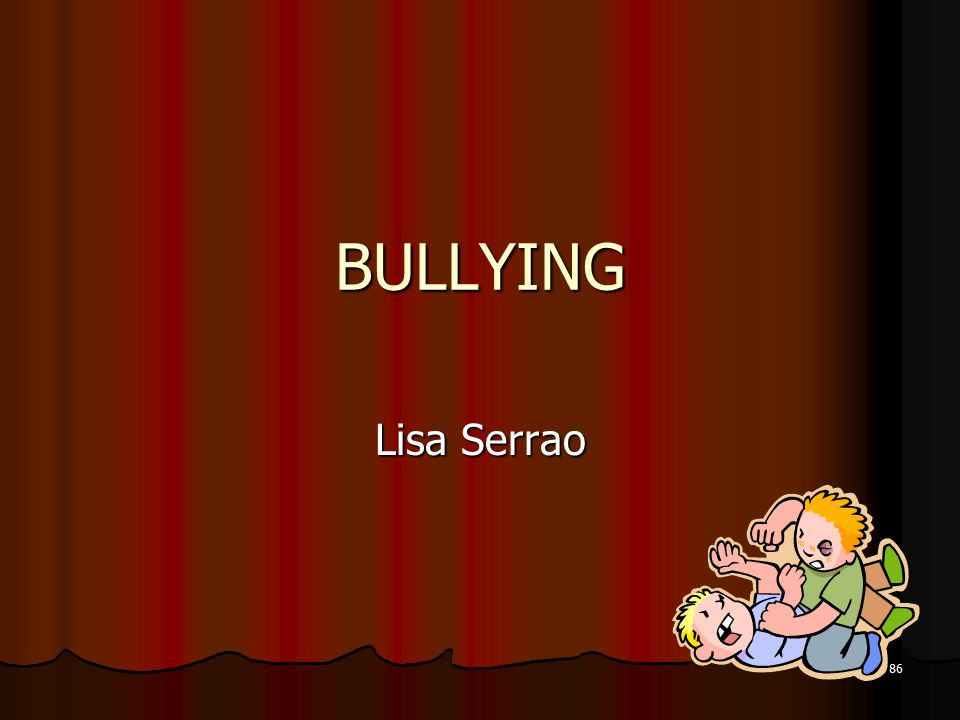 BULLYING Lisa Serrao 86