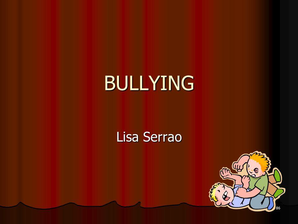BULLYING Lisa Serrao 86