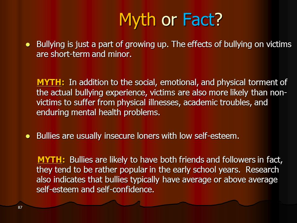 Myth or Fact. Bullying is just a part of growing up.