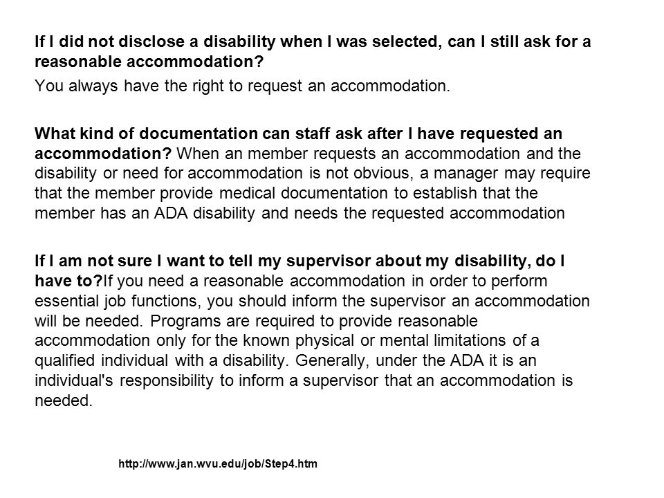 If I did not disclose a disability when I was selected, can I still ask for a reasonable accommodation.