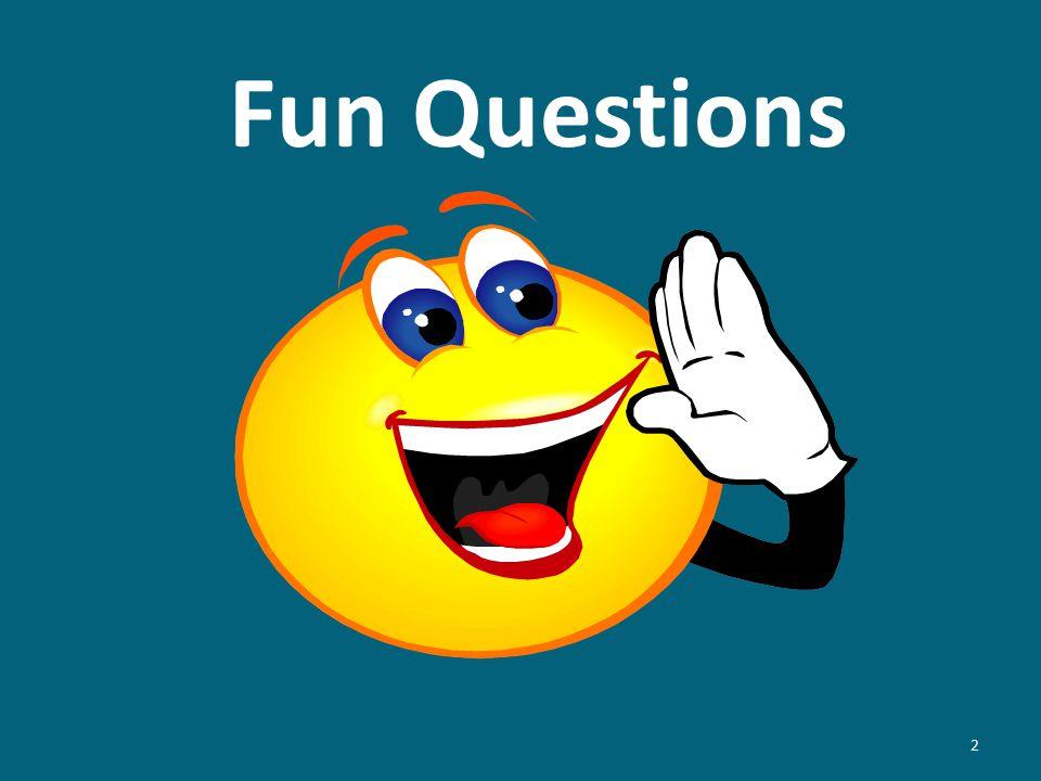 Fun Questions 2