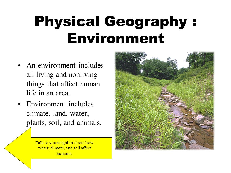 Physical Geography: Climate Climate is the pattern of weather conditions in a certain area over a long period of time. Weather, however, is the condit