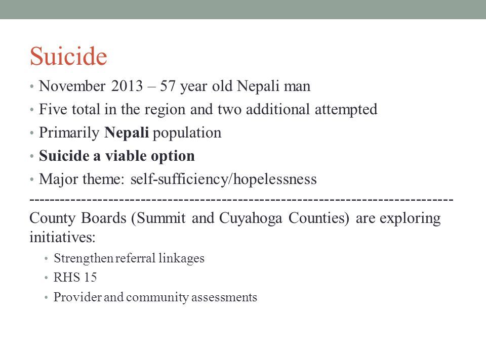 Suicide November 2013 – 57 year old Nepali man Five total in the region and two additional attempted Primarily Nepali population Suicide a viable opti