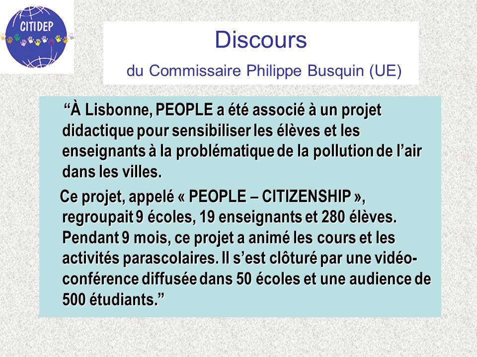 Discours du Commissaire Philippe Busquin (UE) À Lisbonne, PEOPLE a été associé à un projet didactique pour sensibiliser les élèves et les enseignants à la problématique de la pollution de l'air dans les villes.