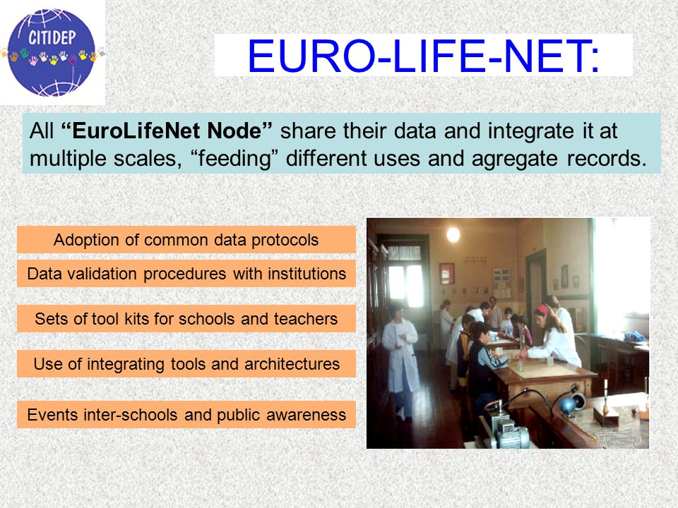 All EuroLifeNet Node share their data and integrate it at multiple scales, feeding different uses and agregate records.