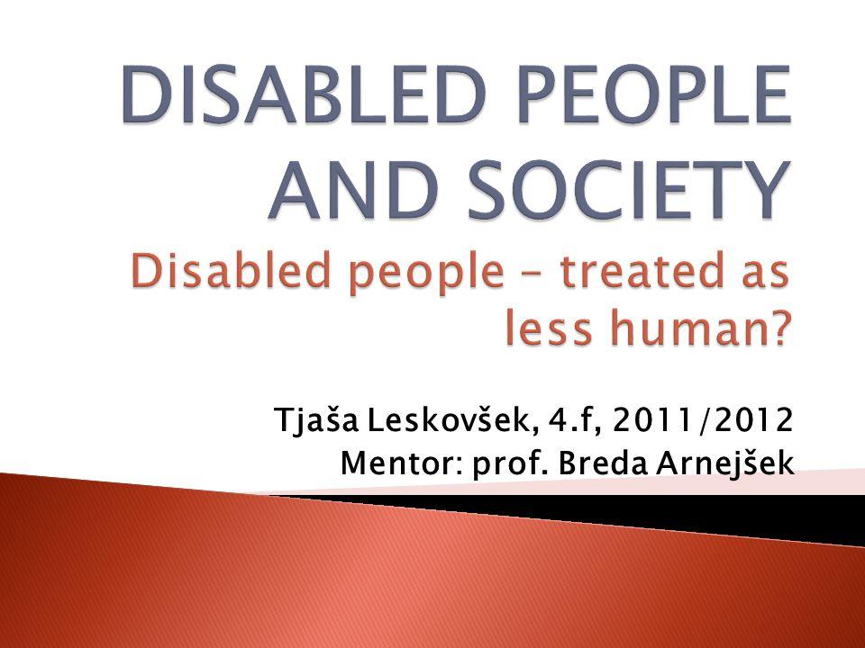 Tjaša Leskovšek, 4.f, 2011/2012 Mentor: prof. Breda Arnejšek