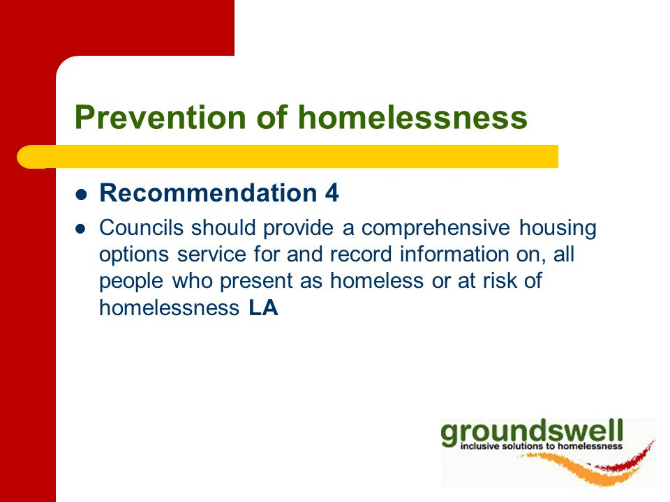 Prevention of homelessness Recommendation 8 There should be specialist teams in all local authority areas for people facing chronic exclusion, for example to deal with alcohol, drugs and mental health problems.