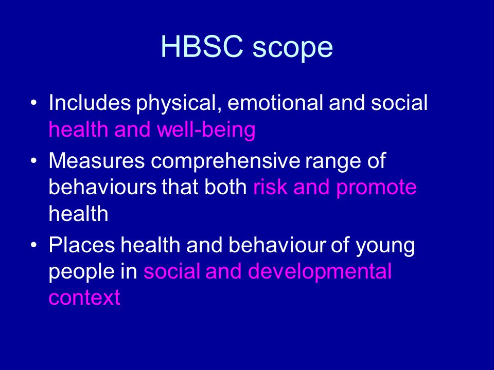 Social and developmental context of adolescent health and behaviour Socioconomic profile of country Family socioeconomic status Family structure and relationships School environment and relationships Peer group and relationships Individual maturation: pubertal development
