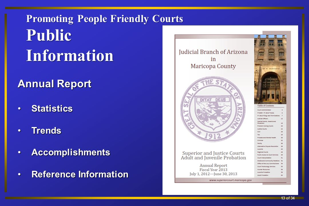 Promoting People Friendly Courts Public Information Annual Report StatisticsStatistics TrendsTrends AccomplishmentsAccomplishments Reference InformationReference Information 10 of 34 13 of 34