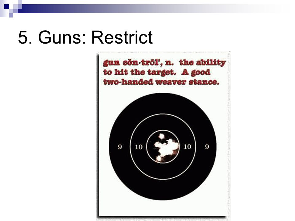 5. Guns: Restrict