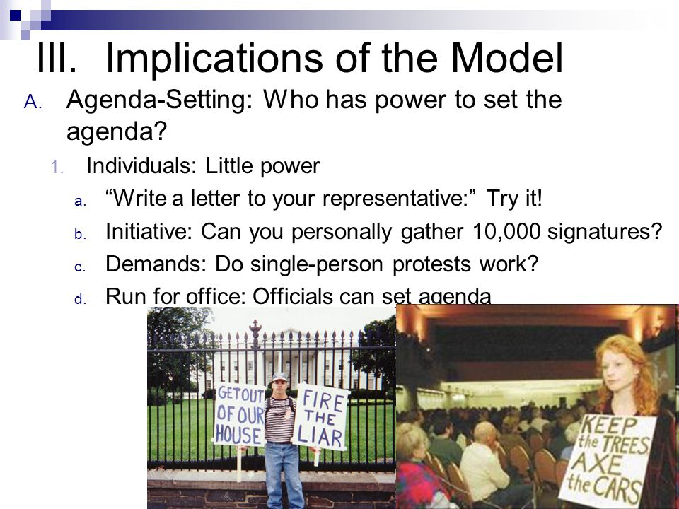 III. Implications of the Model A. Agenda-Setting: Who has power to set the agenda.