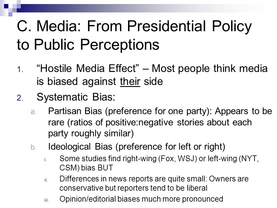 C. Media: From Presidential Policy to Public Perceptions 1.