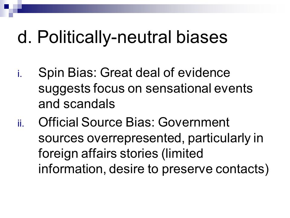 d. Politically-neutral biases i.