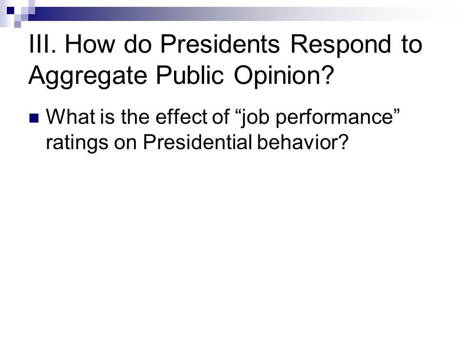 III. How do Presidents Respond to Aggregate Public Opinion.