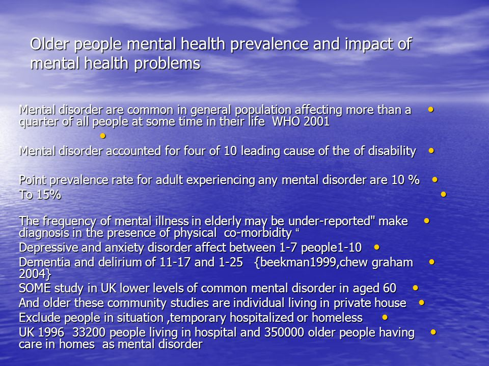 mental health and older people specific disorder mental health and older people specific disorder 1- depression 1- depression 2- anxiety disorder 2- anxiety disorder 3- dementia 3- dementia 4- delirium 4- delirium