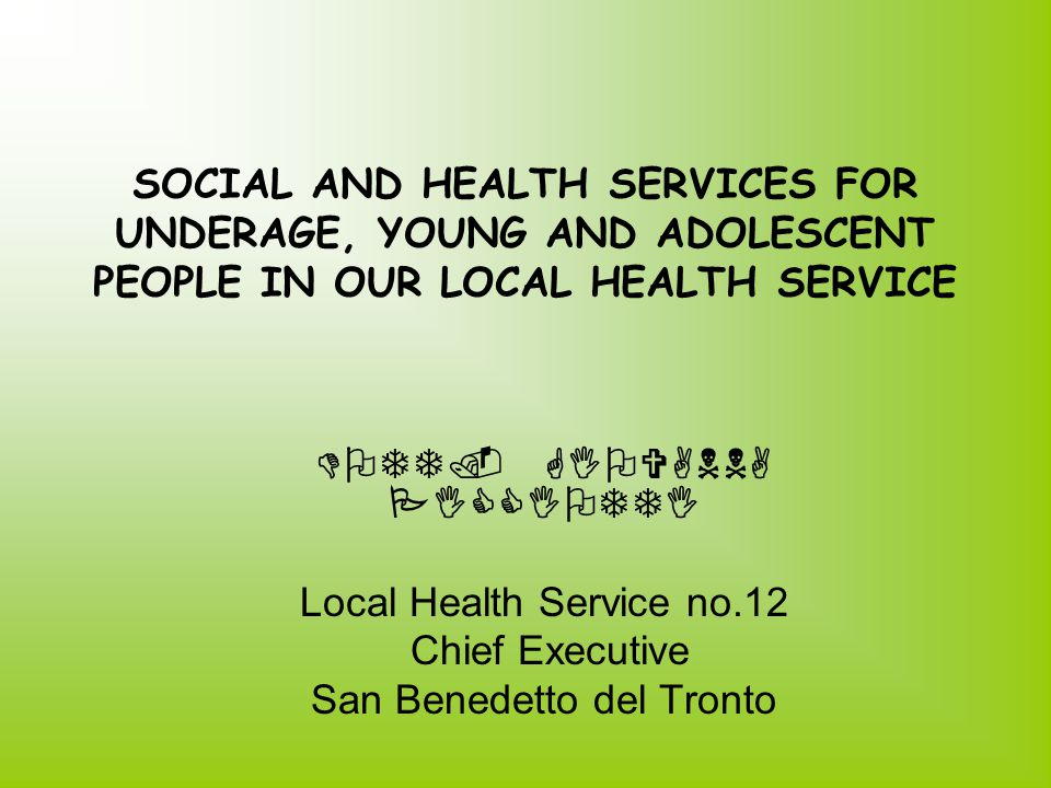 SOCIAL AND HEALTH SERVICES FOR UNDERAGE, YOUNG AND ADOLESCENT PEOPLE IN OUR LOCAL HEALTH SERVICE DOTT.
