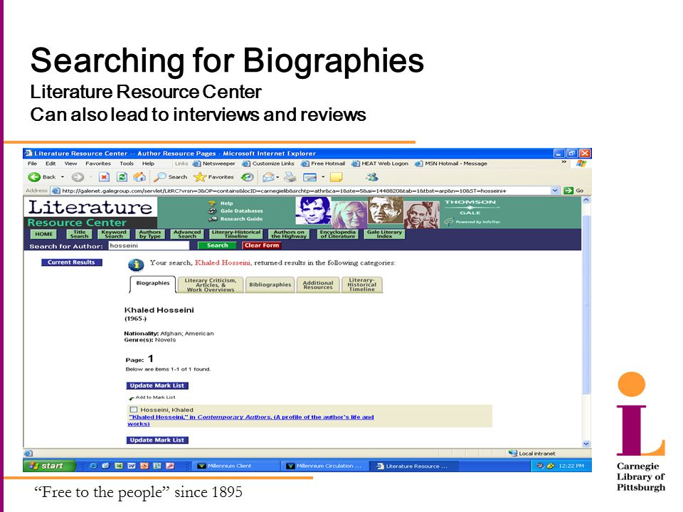 Free to the people since 1895 Searching for Biographies Literature Resource Center Can also lead to interviews and reviews