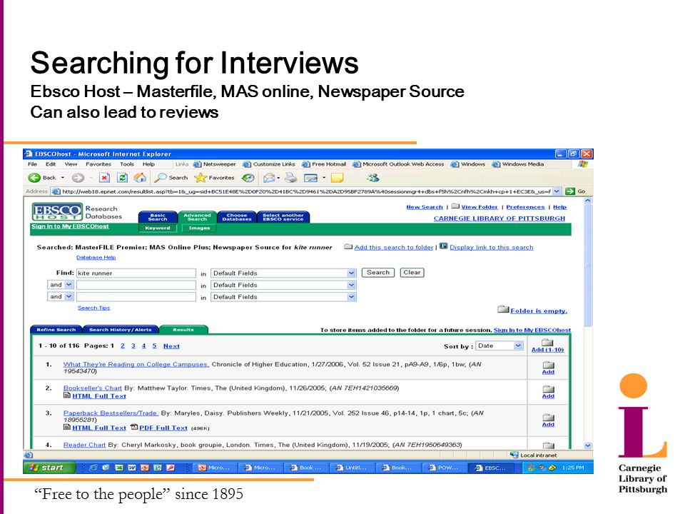 Free to the people since 1895 Searching for Interviews Ebsco Host – Masterfile, MAS online, Newspaper Source Can also lead to reviews