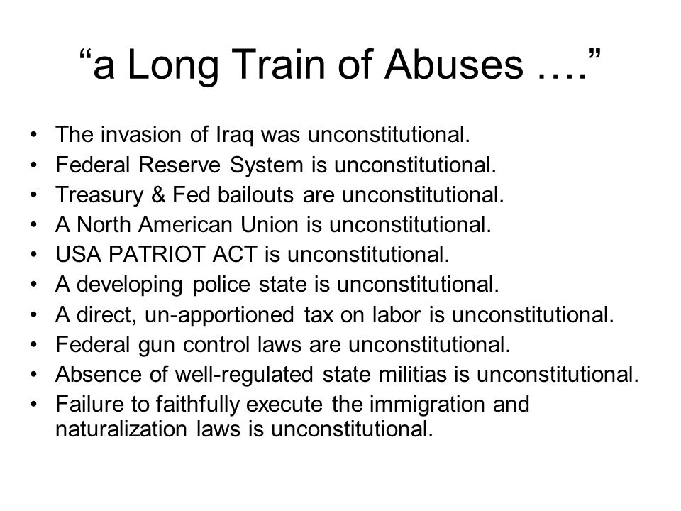 a Long Train of Abuses …. The invasion of Iraq was unconstitutional.