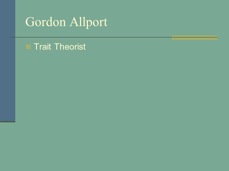 Gordon Allport Trait Theorist