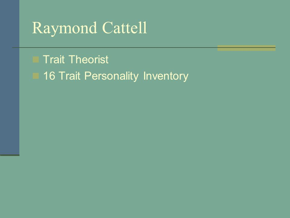 Raymond Cattell Trait Theorist 16 Trait Personality Inventory
