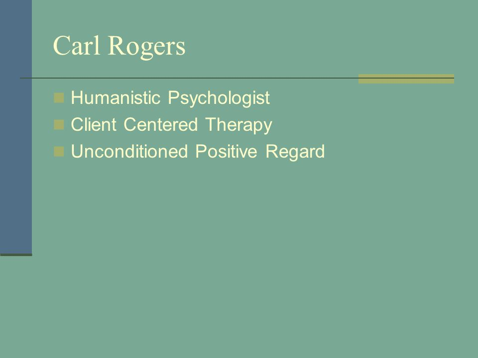 Carl Rogers Humanistic Psychologist Client Centered Therapy Unconditioned Positive Regard