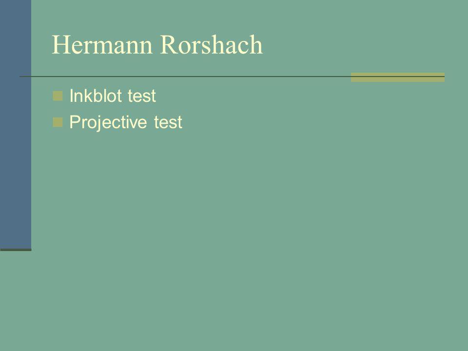 Hermann Rorshach Inkblot test Projective test