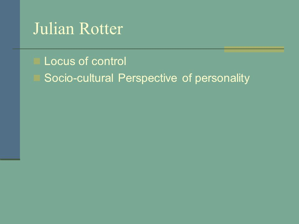 Julian Rotter Locus of control Socio-cultural Perspective of personality