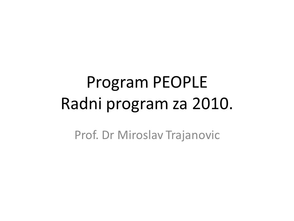 Program PEOPLE Radni program za Prof. Dr Miroslav Trajanovic