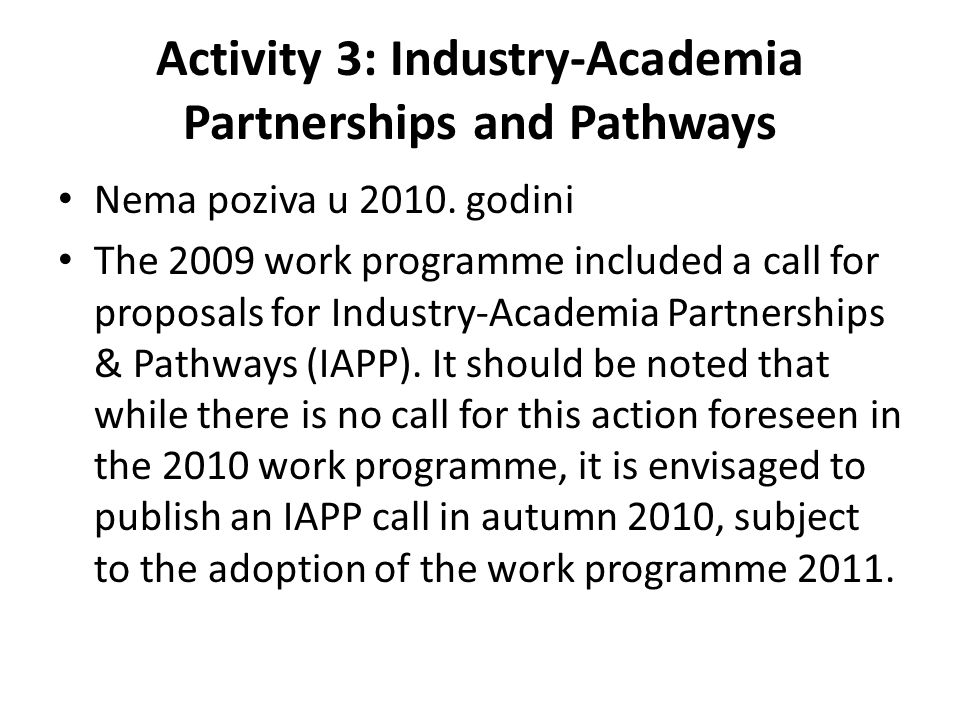 Activity 3: Industry-Academia Partnerships and Pathways Nema poziva u 2010.