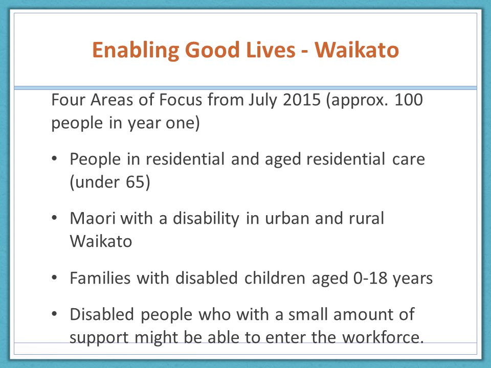 Enabling Good Lives - Waikato Four Areas of Focus from July 2015 (approx.