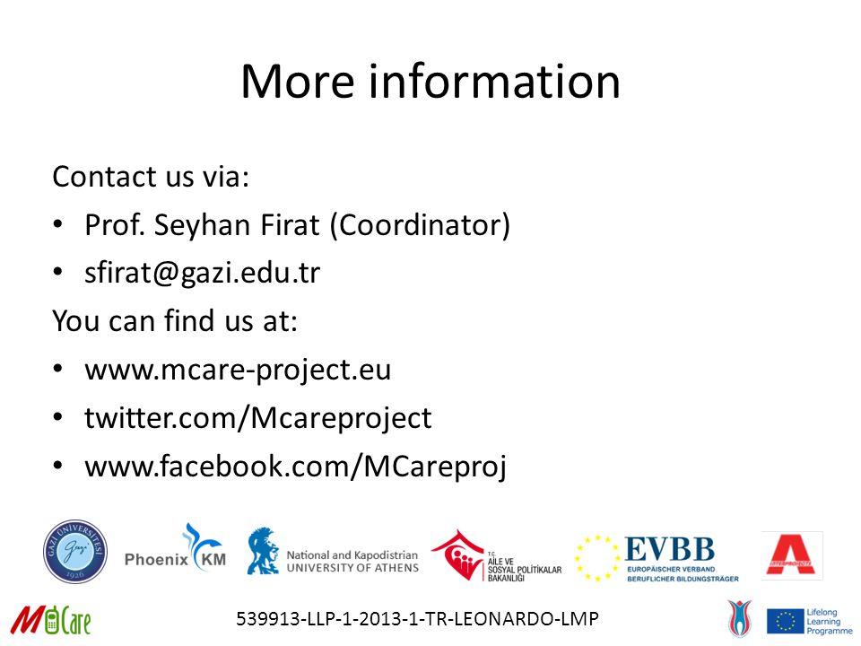 539913-LLP-1-2013-1-TR-LEONARDO-LMP More information Contact us via: Prof. Seyhan Firat (Coordinator) sfirat@gazi.edu.tr You can find us at: www.mcare