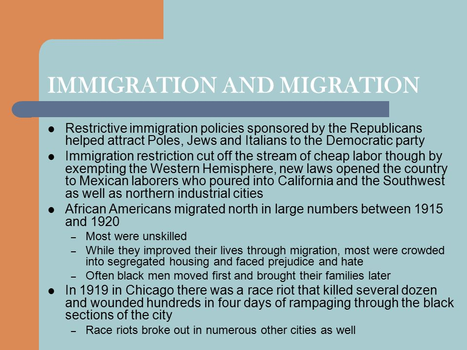 IMMIGRATION AND MIGRATION Restrictive immigration policies sponsored by the Republicans helped attract Poles, Jews and Italians to the Democratic part