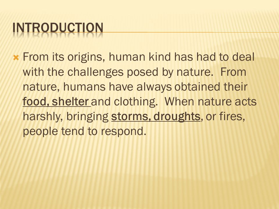  Human Responses.The global community now cooperates when natural disasters strike.