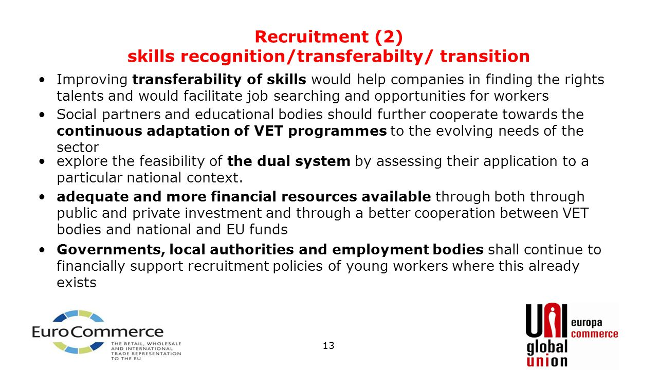 Recruitment (2) skills recognition/transferabilty/ transition Improving transferability of skills would help companies in finding the rights talents a