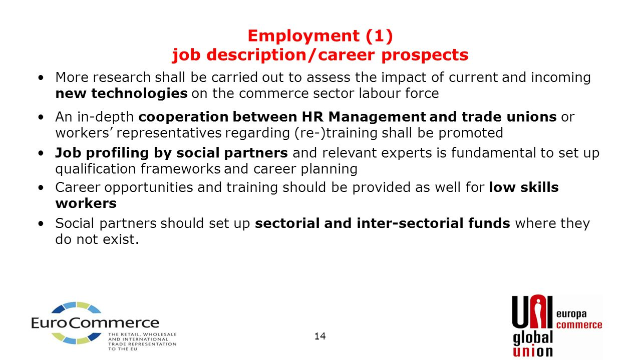 Employment (1) job description/career prospects 14 More research shall be carried out to assess the impact of current and incoming new technologies on