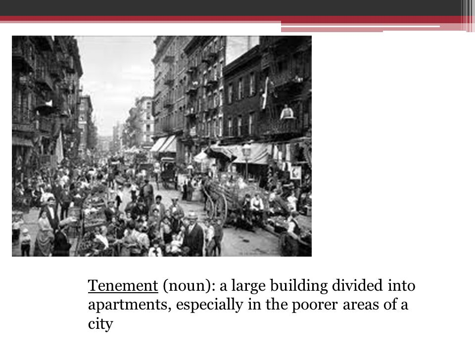 Tenement (noun): a large building divided into apartments, especially in the poorer areas of a city