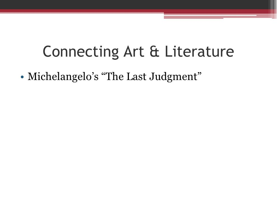 "Connecting Art & Literature Michelangelo's ""The Last Judgment"""