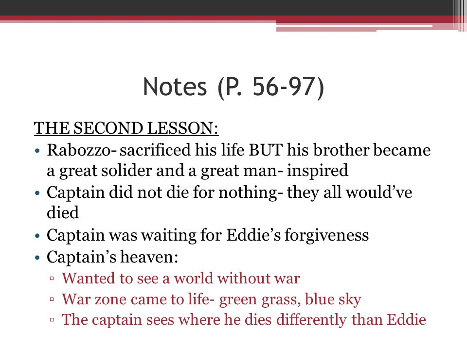 Notes (P. 56-97) THE SECOND LESSON: Rabozzo- sacrificed his life BUT his brother became a great solider and a great man- inspired Captain did not die