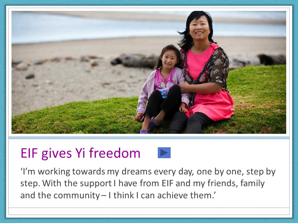 EIF gives Yi freedom 'I'm working towards my dreams every day, one by one, step by step.