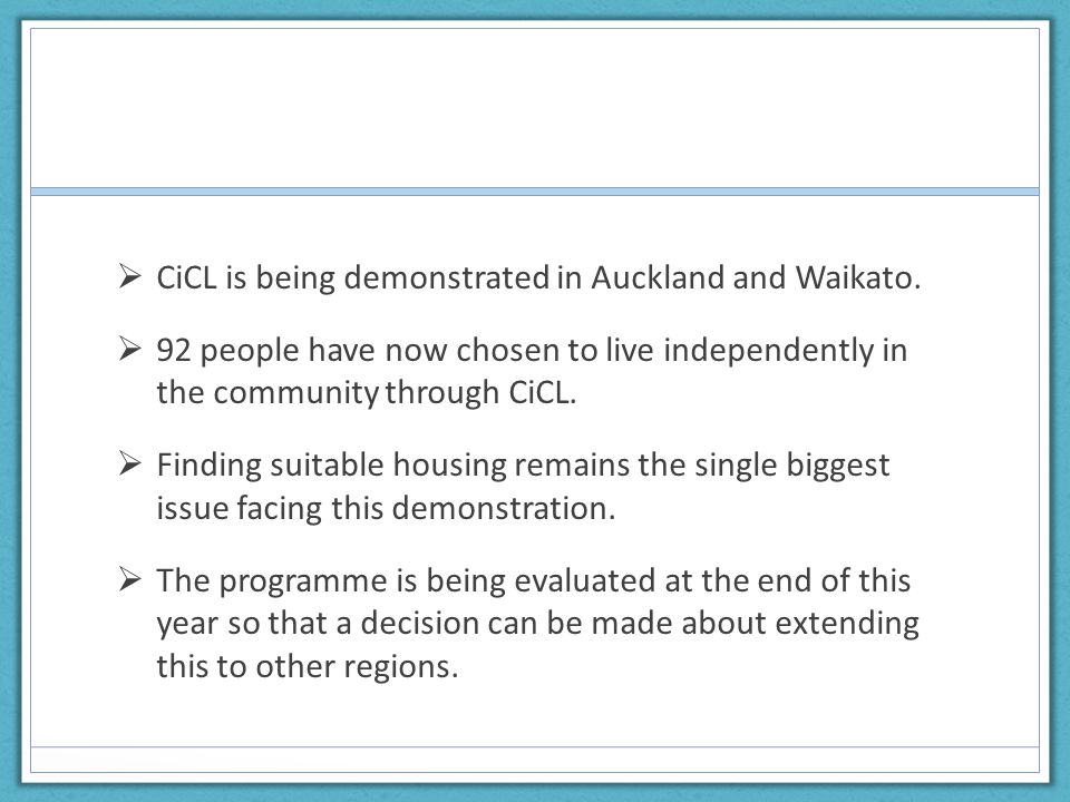 CiCL is being demonstrated in Auckland and Waikato.
