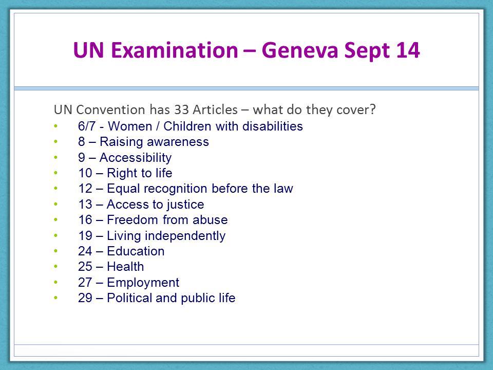 UN Examination – Geneva Sept 14 UN Convention has 33 Articles – what do they cover.