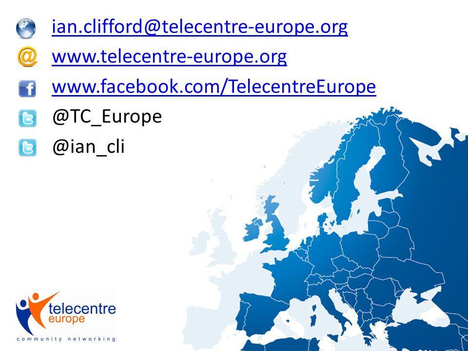 ian.clifford@telecentre-europe.org www.telecentre-europe.org www.facebook.com/TelecentreEurope @TC_Europe @ian_cli