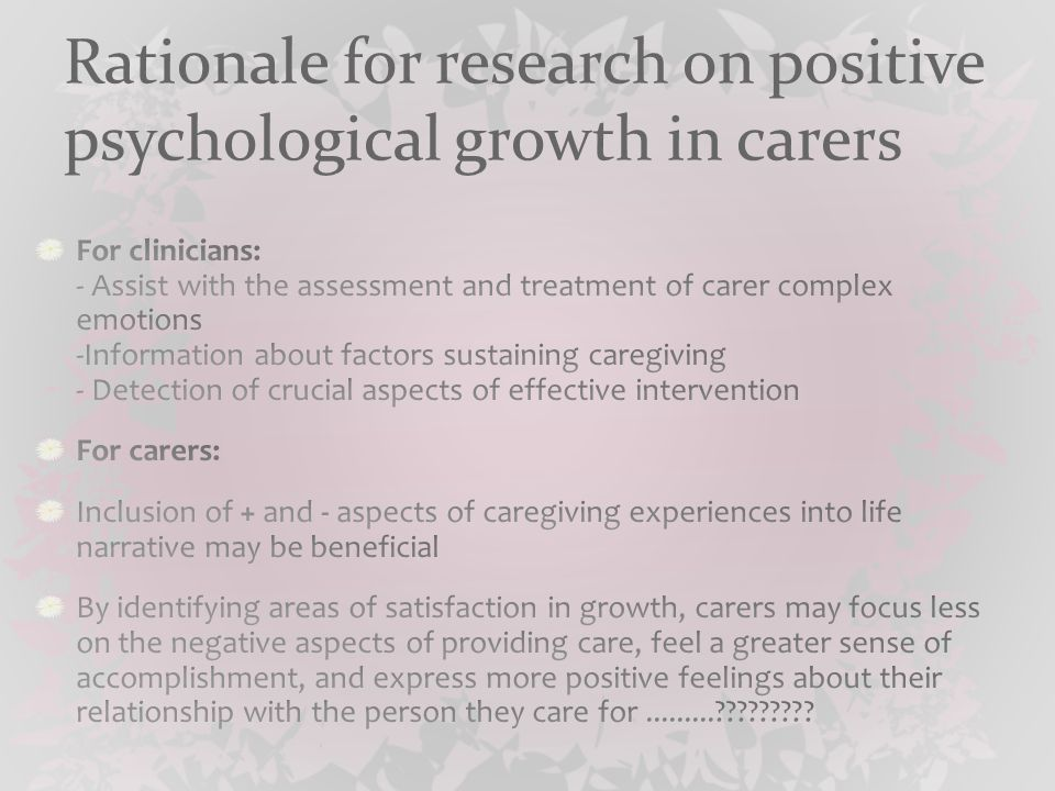 Rationale for research on positive psychological growth in carers