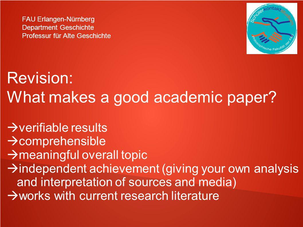 FAU Erlangen-Nürnberg Department Geschichte Professur für Alte Geschichte Revision: What makes a good academic paper.
