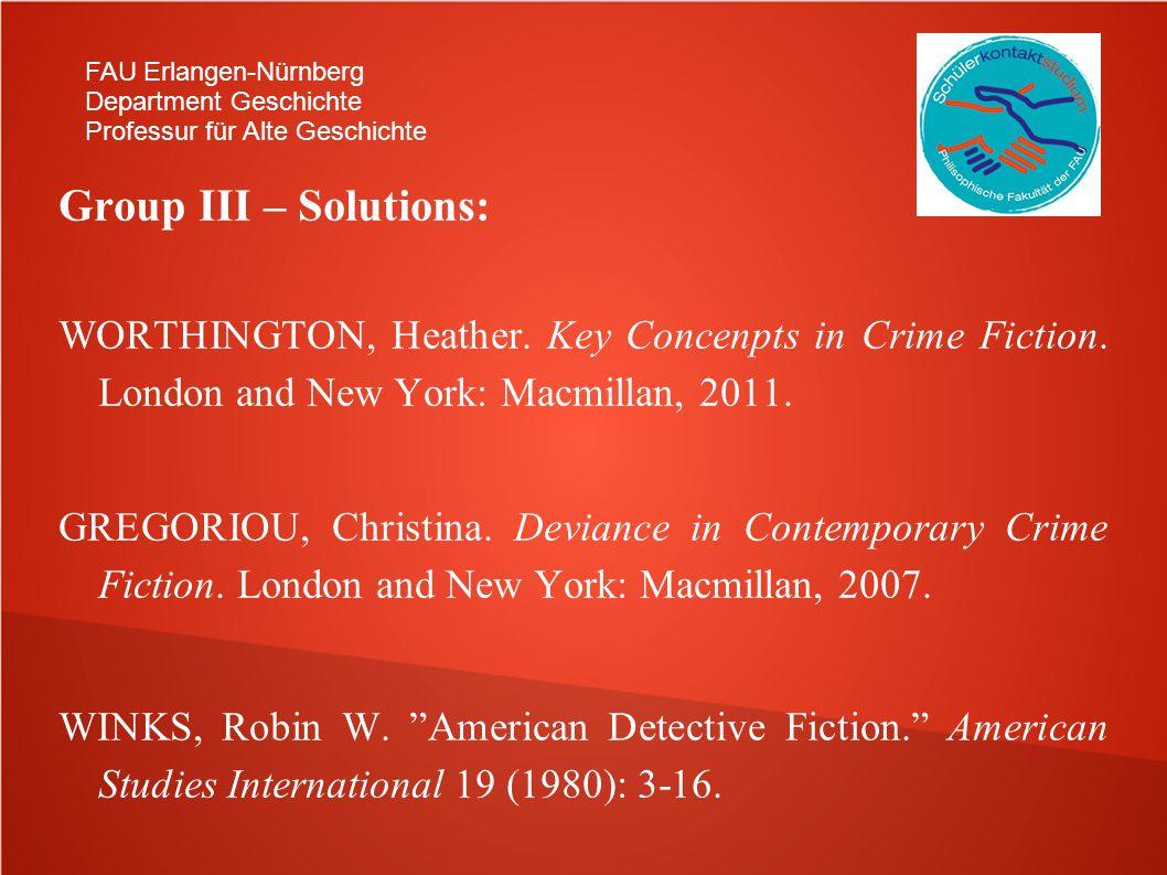 FAU Erlangen-Nürnberg Department Geschichte Professur für Alte Geschichte Group III – Solutions: WORTHINGTON, Heather.