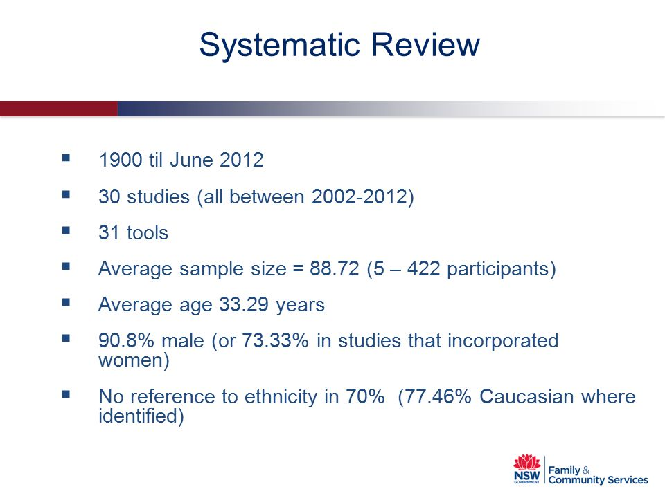 Systematic Review  1900 til June 2012  30 studies (all between 2002-2012)  31 tools  Average sample size = 88.72 (5 – 422 participants)  Average