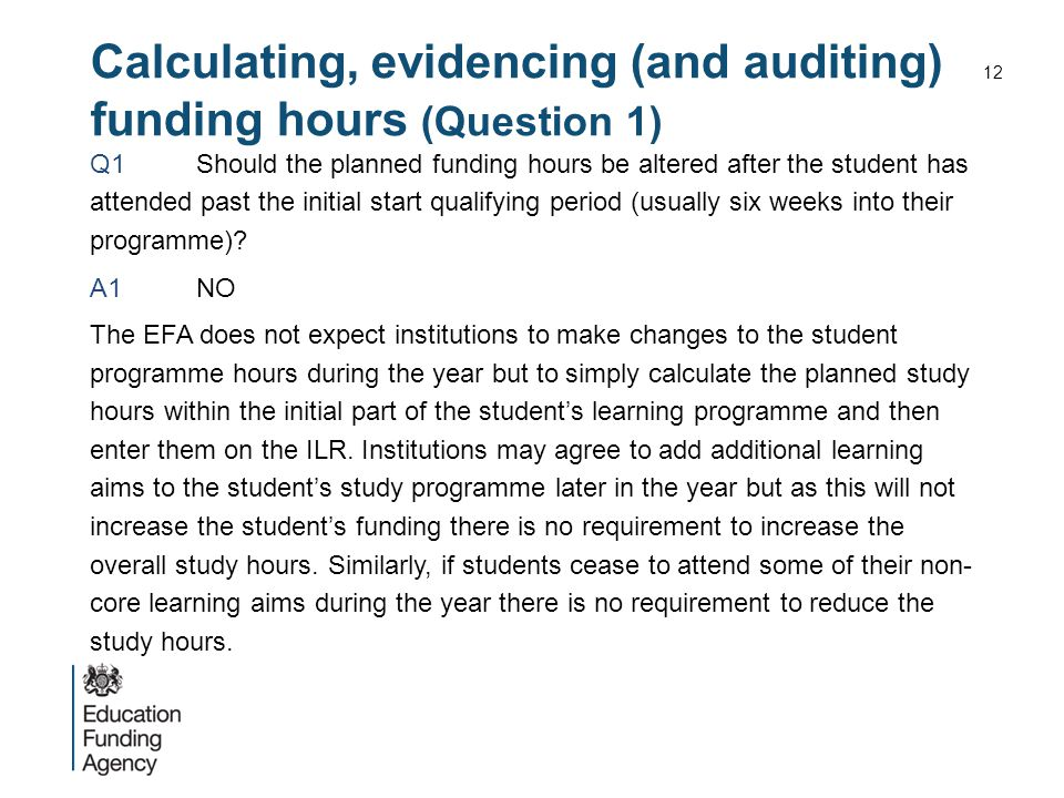 Calculating, evidencing (and auditing) funding hours (Question 1) Q1Should the planned funding hours be altered after the student has attended past th