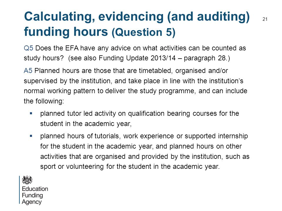 Calculating, evidencing (and auditing) funding hours (Question 5) Q5 Does the EFA have any advice on what activities can be counted as study hours? (s